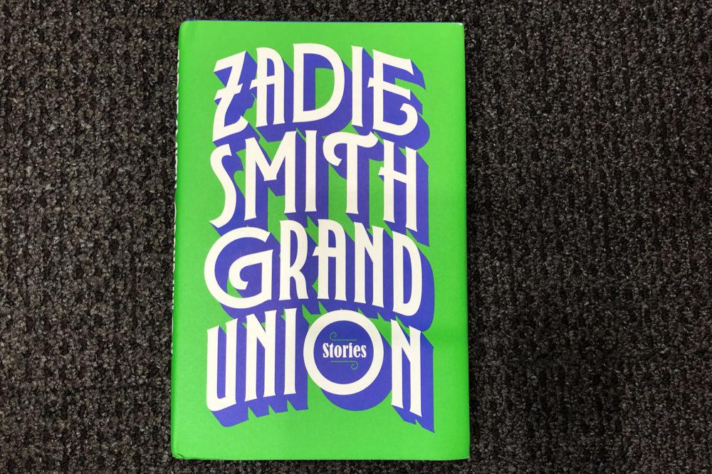 """""""Grand Union,"""" by Zadie Smith. (Alex Schroeder/On Point)"""