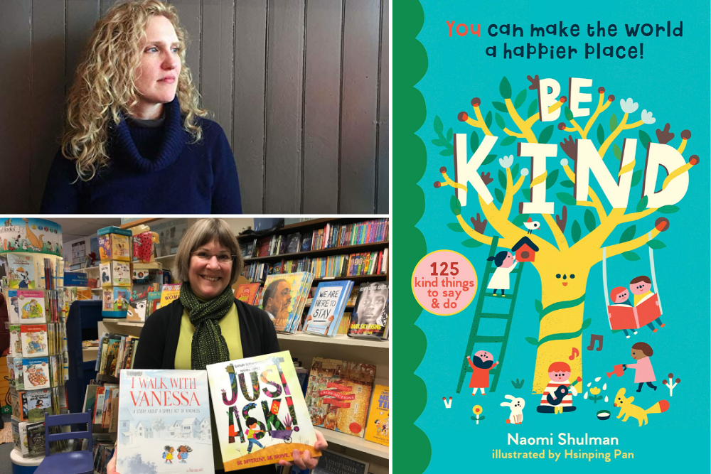 "Naomi Shulman (top left) and her new book, ""Be Kind."" Terri Schmitz (bottom left) is the owner of the Children's Bookshop in Brookline, Mass.  (Courtesy)"