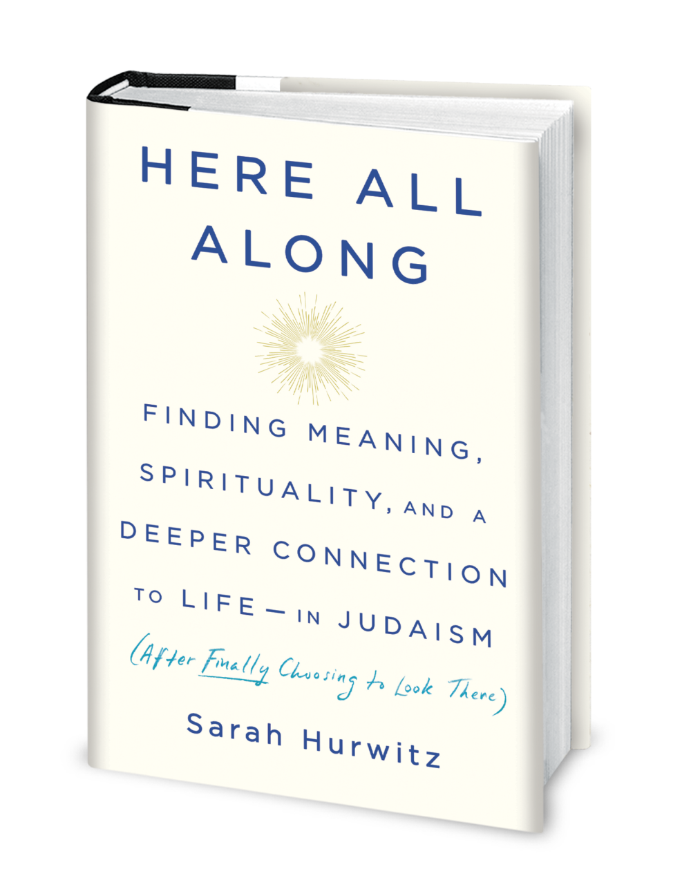 """""""Here All Along,"""" by Sarah Hurwitz."""