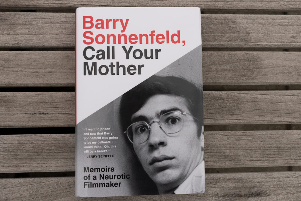 """Barry Sonnenfeld, Call Your Mother: Memoirs of a Neurotic Filmmaker"" by Barry Sonnenfeld (Allison Hagan/Here & Now)"
