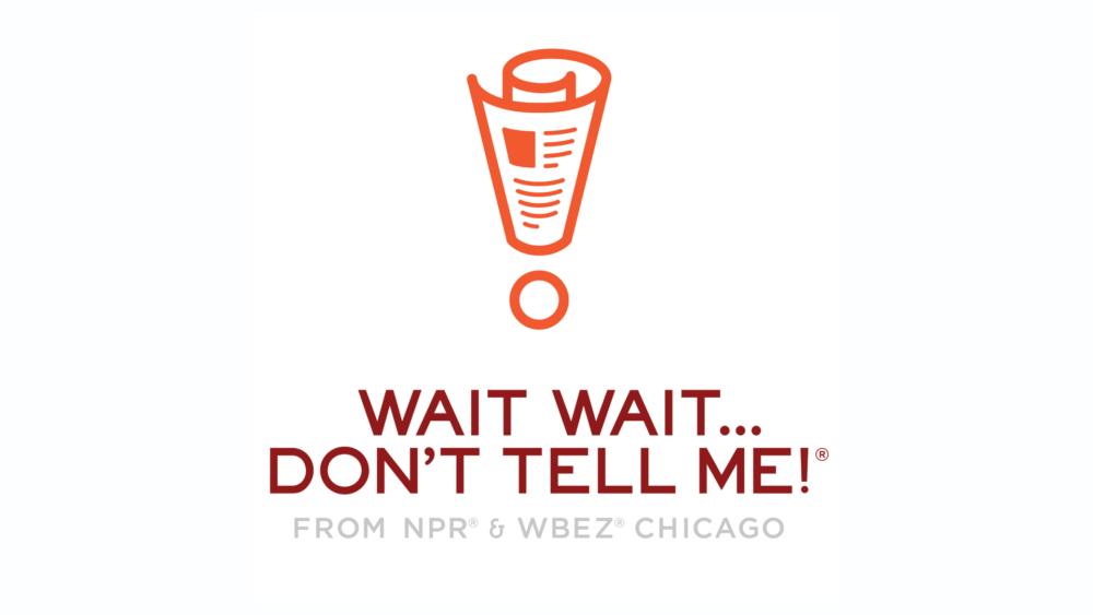 NPR Wait Wait... Don't tell me!