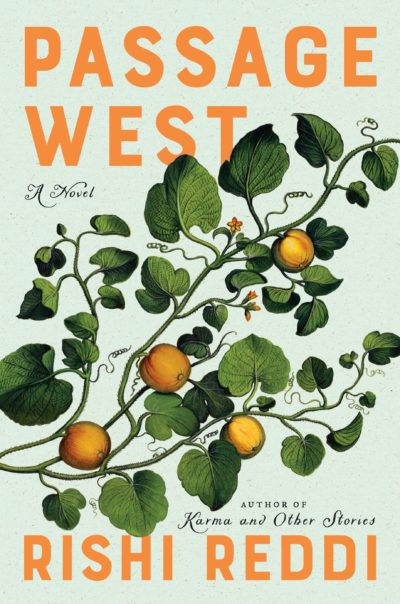"The cover of Rishi Reddi's debut novel ""Passage West."" (Courtesy Harper Collins Publishers)"