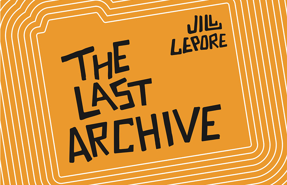 """The Last Archive,"" a podcast by Jill Lepore (Courtesy)"
