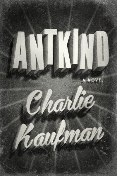 "The cover of Charlie Kaufman's debut novel ""Antkind."" (Courtesy Random House)"
