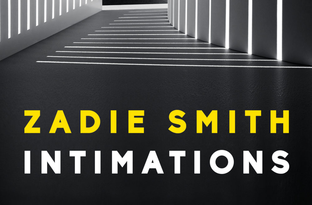 Intimations by Zadie Smith. (Courtesy)