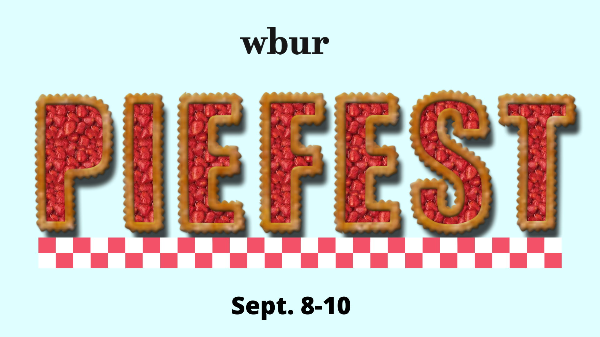 The WBUR Pie Fest kicks of Sept. 8. (Arielle Gray/WBUR)