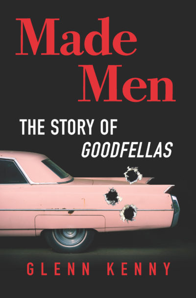 "The cover of Glenn Kenny's book ""Made Men: The Story of Goodfellas."" (Courtesy Hanover Square Press)"