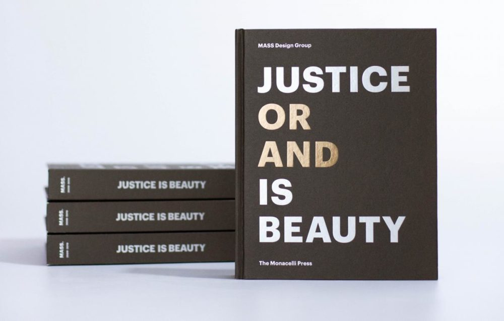 Justice is Beauty is a book by MASS Design Group.