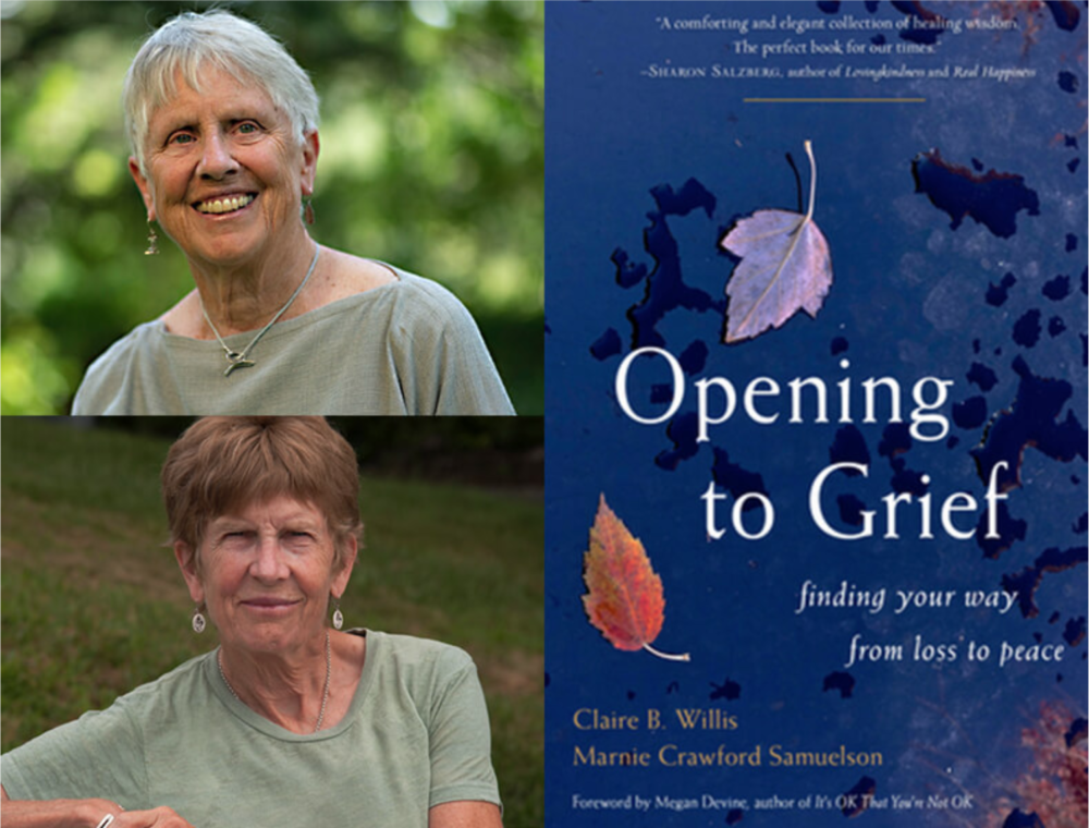 """Claire Willis (upper left) and Marnie Crawford Samuelson (bottom left) with their book, """"Opening to Grief: Finding Your Way From Loss To Peace."""""""