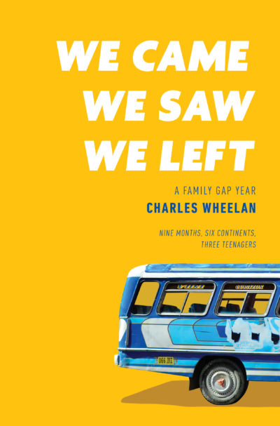 "The cover of Charles Wheelan's new book ""We Came, We Saw, We Left: A Family Gap Year."" (Courtesy W. W. Norton & Company)"