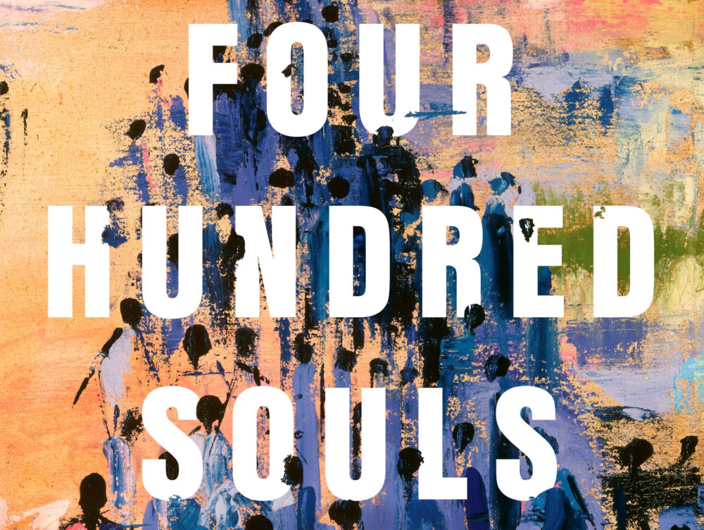 """""""Four Hundred Souls: A Community History of African America, 1619-2019."""" (Courtesy)"""