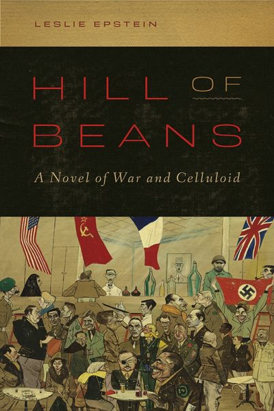 """The cover of Leslie Epstein's book """"Hill of Beans: A Novel of War and Celluloid."""" (Courtesy High Road Books)"""
