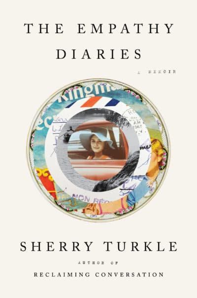"The cover of Sherry Turkle's memoir ""The Empathy Diaries."" (Courtesy Penguin Random House)"
