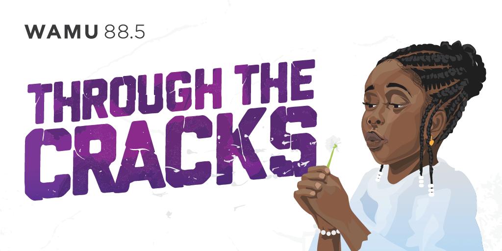 """WAMU's """"Through the Cracks"""" podcast. (Courtesy)"""