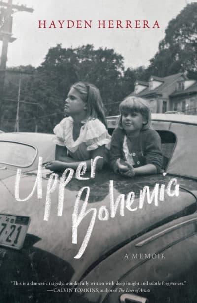"The cover of Hayden Herrera's memoir ""Upper Bohemia."" (Courtesy Simon & Schuster)"