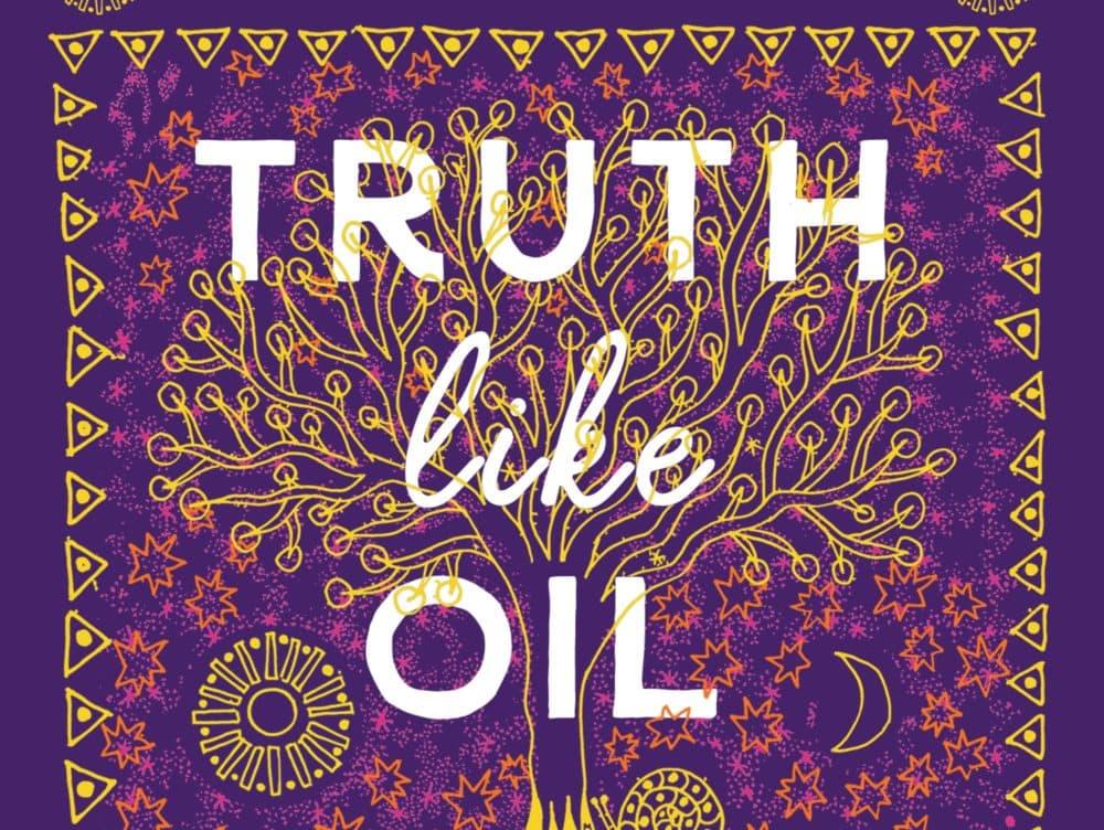 """""""Truth Like Oil"""" by Connie Biewald (Courtesy)"""