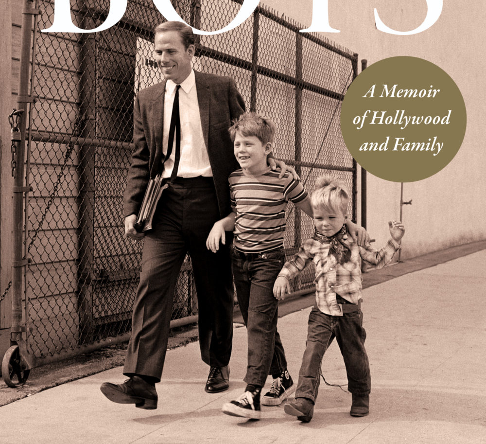 """""""The Boys: A Memoir of Hollywood and Family,"""" by Ron and Clint Howard. (Courtesy)"""